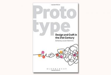 Prototype- Design and Craft in the 21st Century